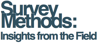 Survey Methods: Insights from the Field (SMIF)